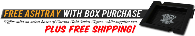 Free Corona Series Ashtray with Box Purchase of Any Corona Gold Series